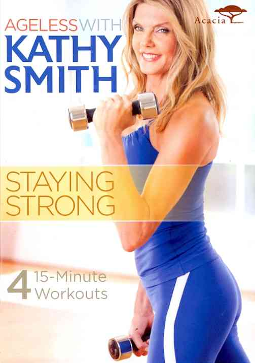 AGELESS WITH KATHY SMITH:STAYING STRO BY SMITH,KATHY (DVD)